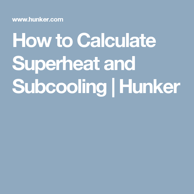 How To Calculate Superheat And Subcooling Hunker Calculator