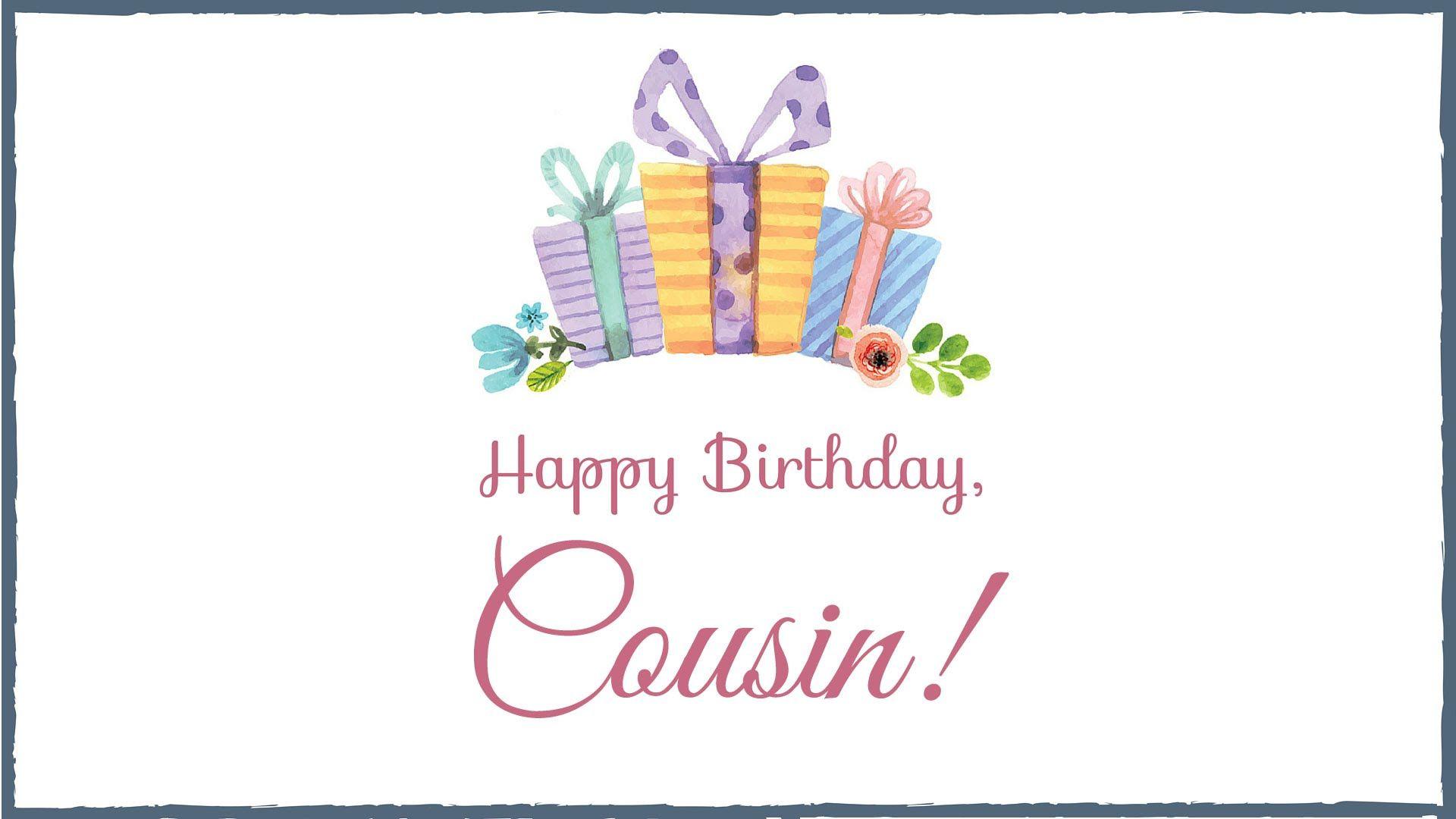 Happy Birthday, Cousin! …