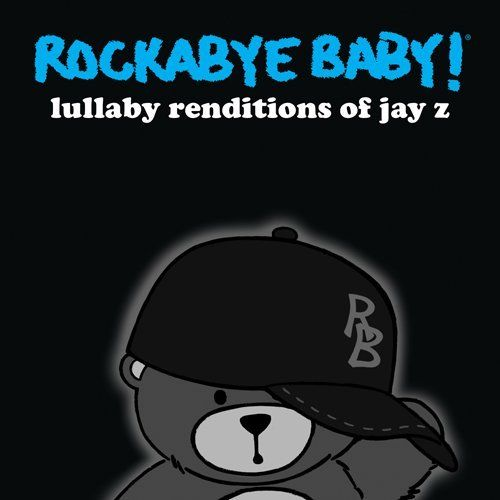 Lullaby Renditions of Jay Z ~ Rockabye Baby!,    www - best of jay z blueprint song cry