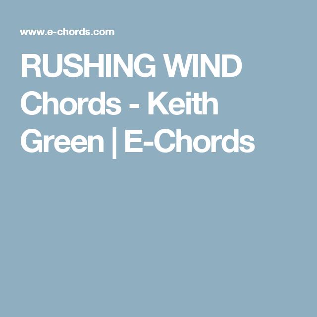 Rushing Wind Chords Keith Green E Chords Ukulele Songs Pinterest