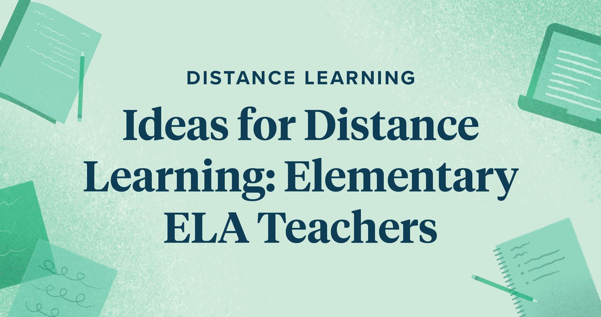 Distance Learning Ideas For Elementary Ela Teachers In