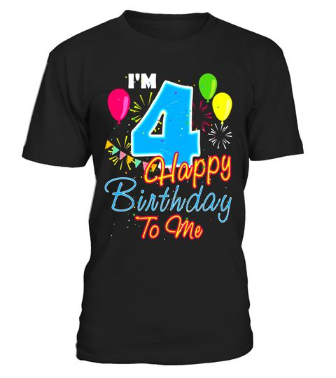 4th Birthday Gift Im 4 Years Old Happy To Me Shirt