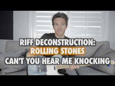 Riff Deconstruction Rolling Stones Cant You Hear Me Knocking