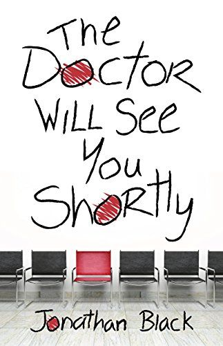 Amazon.com: The Doctor Will See You Shortly (Kindle Single) eBook: Jonathan Black: Kindle Store