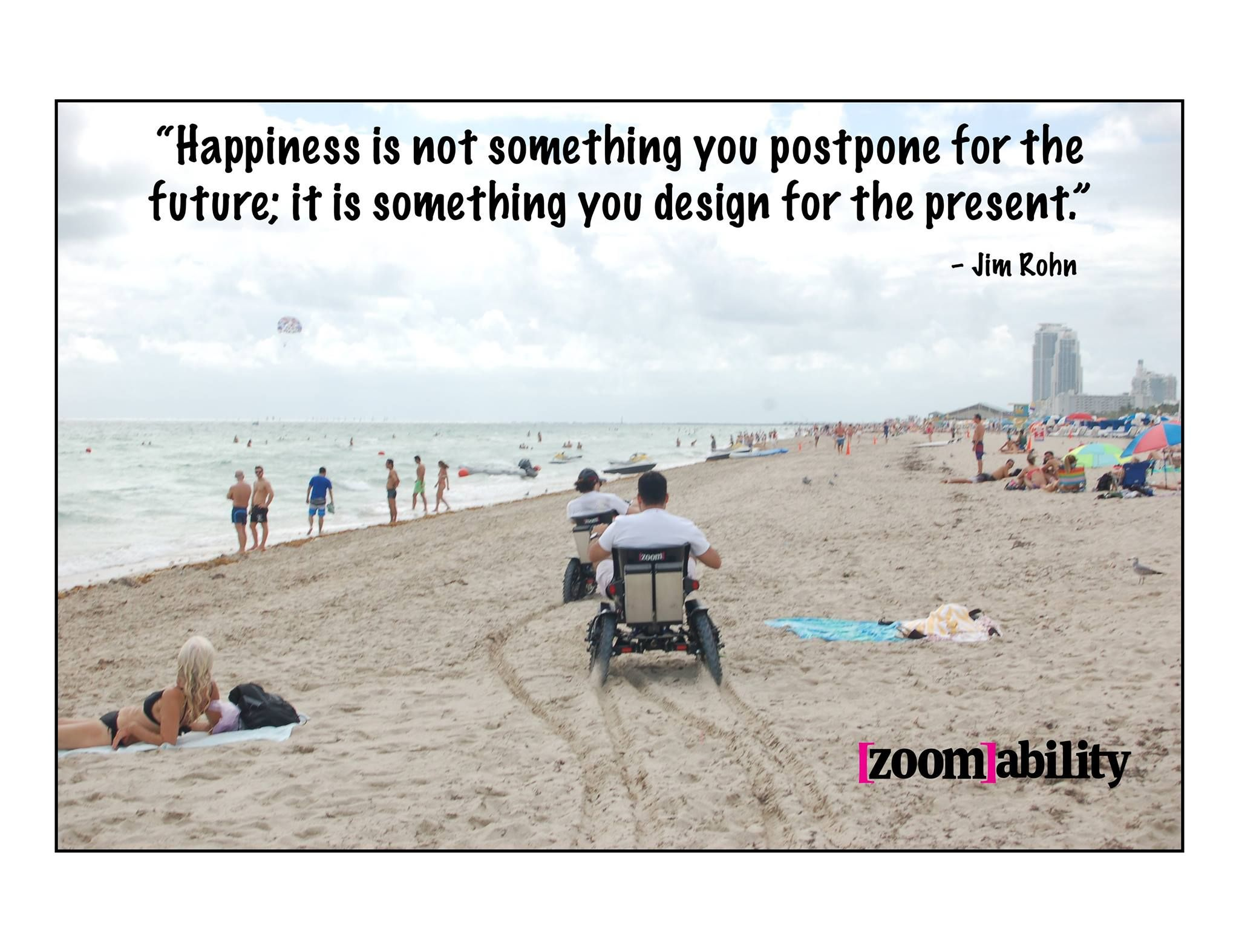 The Zoom is designed for happiness! It's also designed to be an all terrain mobility device that can handle the most challenging terrain, including sand!