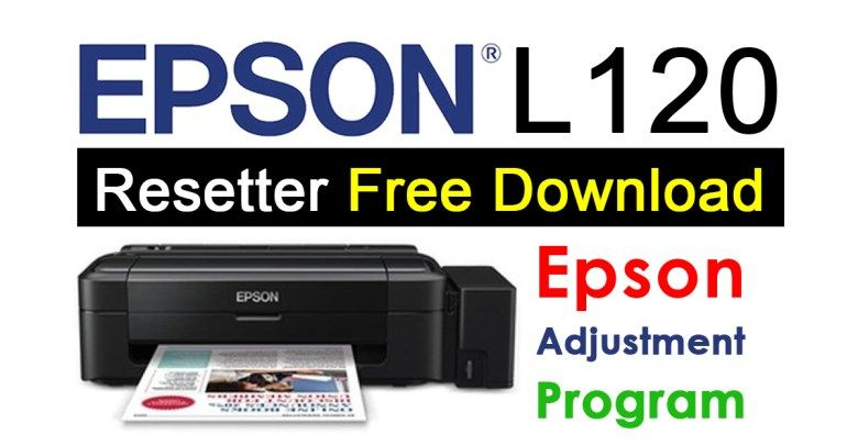 Resetter Epson L120 Adjustment Program Free Download Free Download Epson Tank Printer