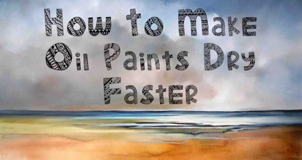 How To Make Oil Paints Dry Faster Sara Paxton Artworks How To Make Oil Paint Drying Oil Painting