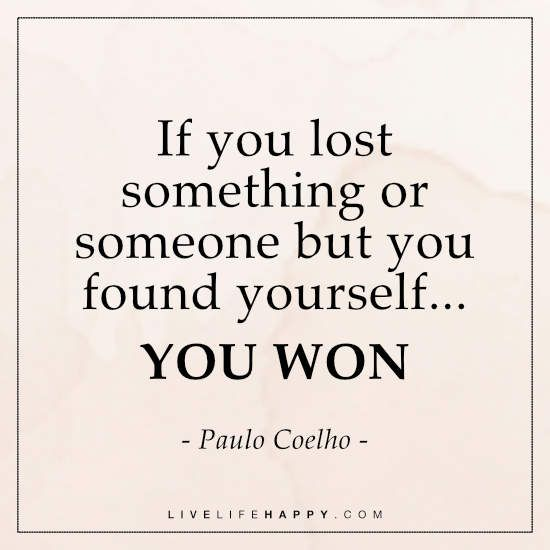 Love Finds You Quote: Deep Life Quote: If You Lost Something Or Someone But You