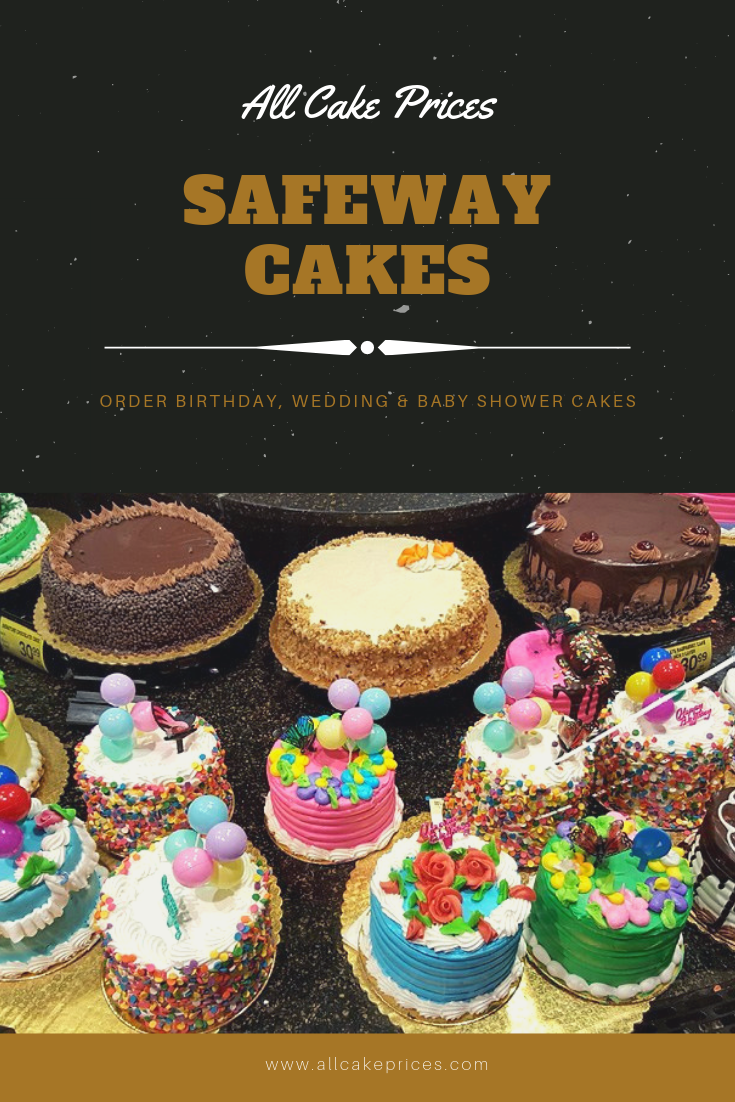 Safeway Offers Many Cake Options At Inexpensive Prices If You Are Interested In Buying A Cake For A Wedding B Cake Pricing Birthday Cake Flavors Cake Flavors