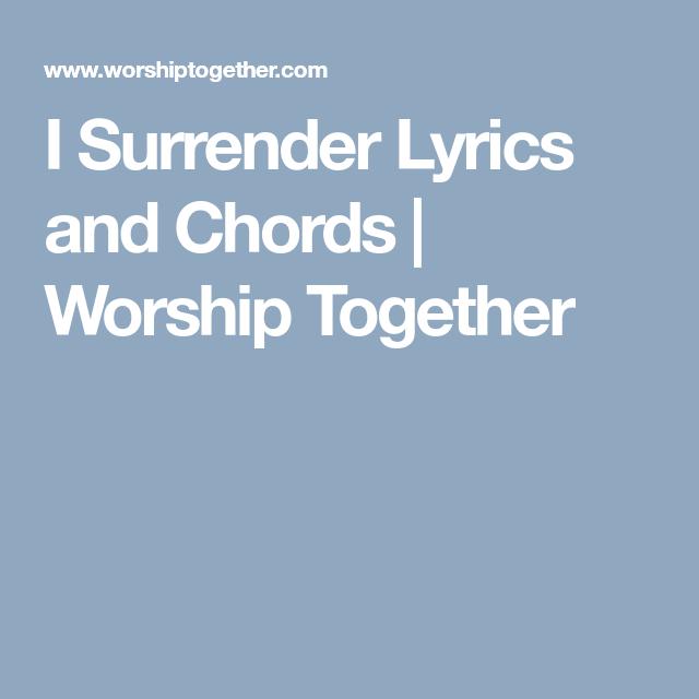 I Surrender Lyrics And Chords Worship Together Praise Worships