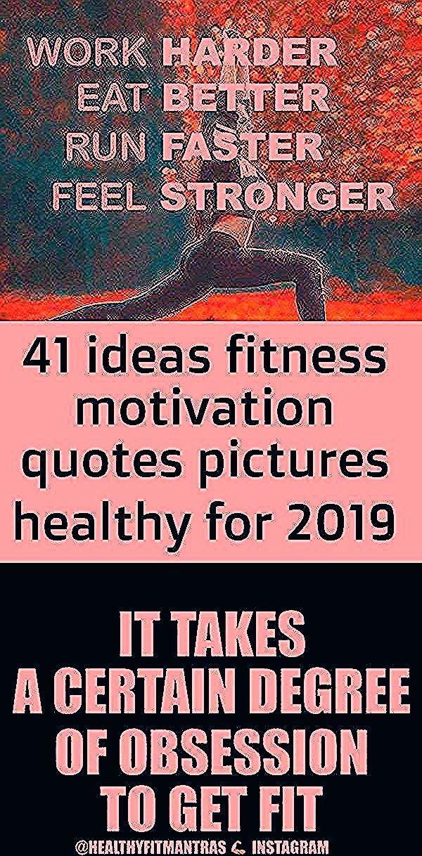 41 ideas fitness motivation quotes pictures healthy for 2019 #motivation #quotes... -  41 ideas fitn...
