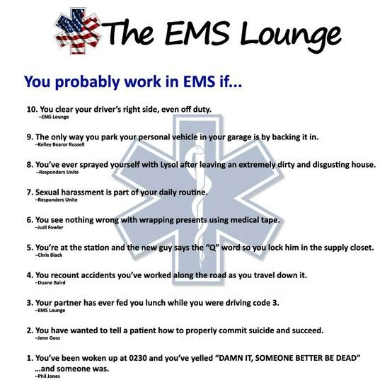 You Probably Work In Ems If   Ems  Fire