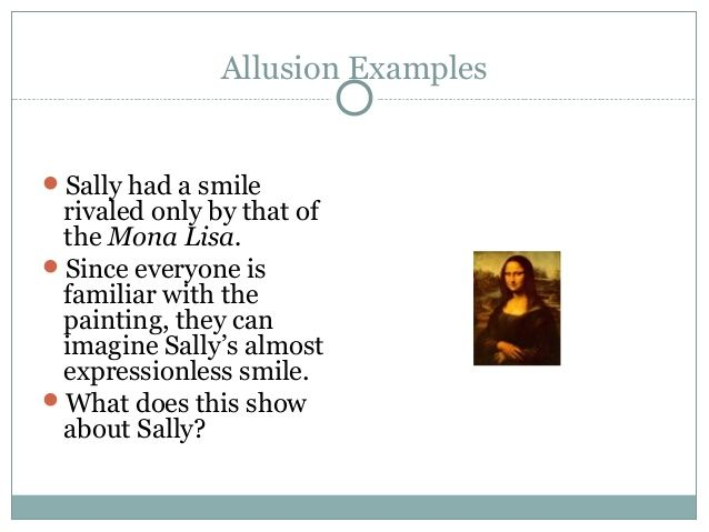An Allusion Is A Literary Device Used To Reference Another Object