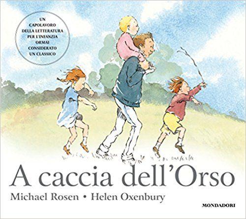 Amazon.it: A caccia dell'Orso. Ediz. illustrata - Michael Rosen, Helen Oxenbury, C. Carminati - Libri