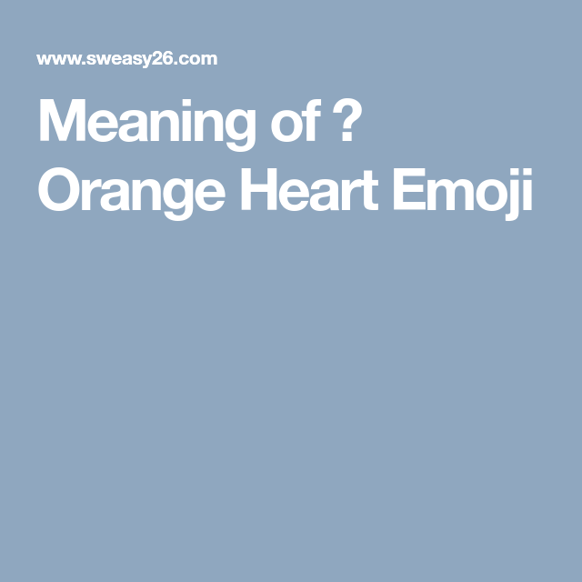 Orange Heart Emoji Heart Emoji Emoji Emoji Dictionary