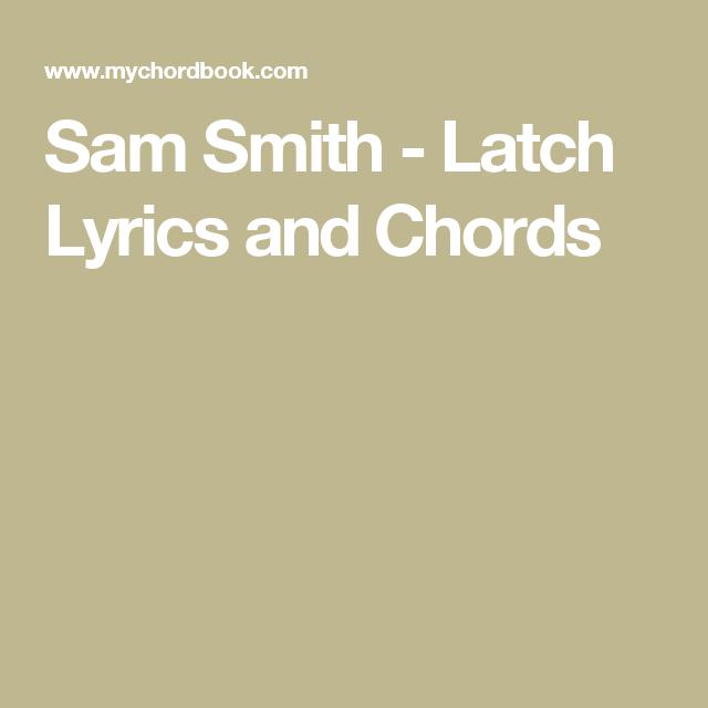 Sam Smith Latch Lyrics And Chords Ukulele Stuff Pinterest