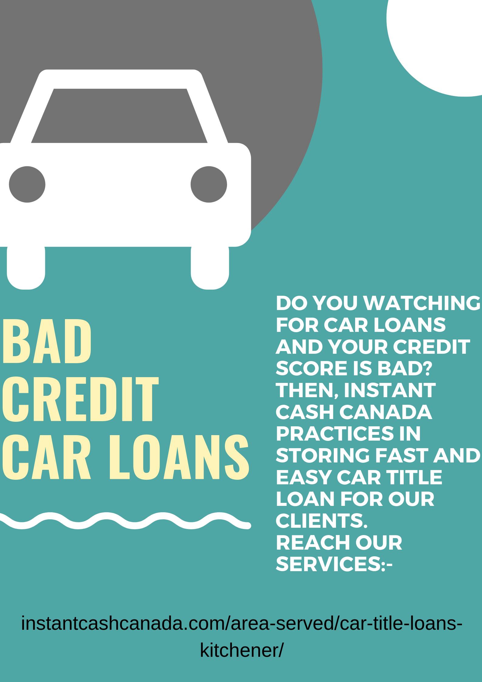 Car Title Loans Kitchener Bad credit car loan, Payday