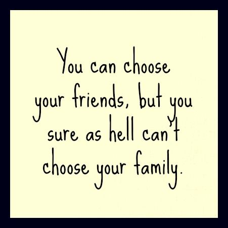 Quotes About Choosing Your Family QuotesGram
