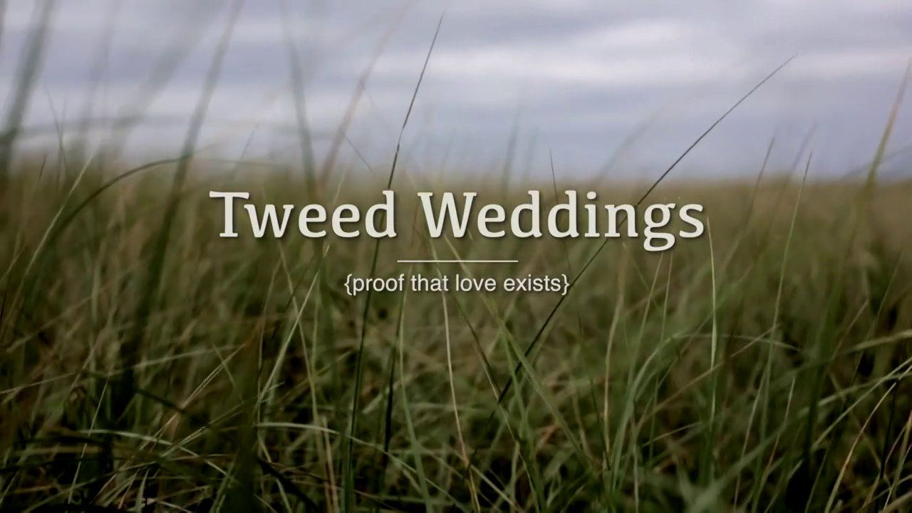 TWEED WEDDINGS - DEMO REEL 2013. Tweedweddings.com
