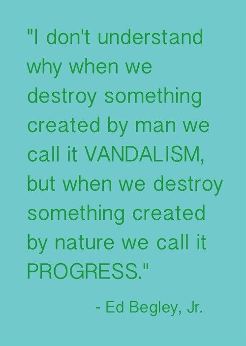 Boa mensagem, apenas com a correção de que não é criado pela natureza, mas por Deus. Ed Begley, Jr. nature quotation