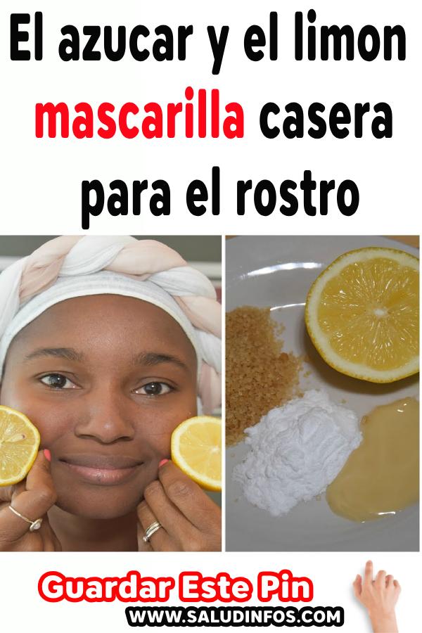 El Azucar Y El Limon Mascarilla Casera Para El Rostro Elazucar Ellimon Mascarilla Health Fitness Health