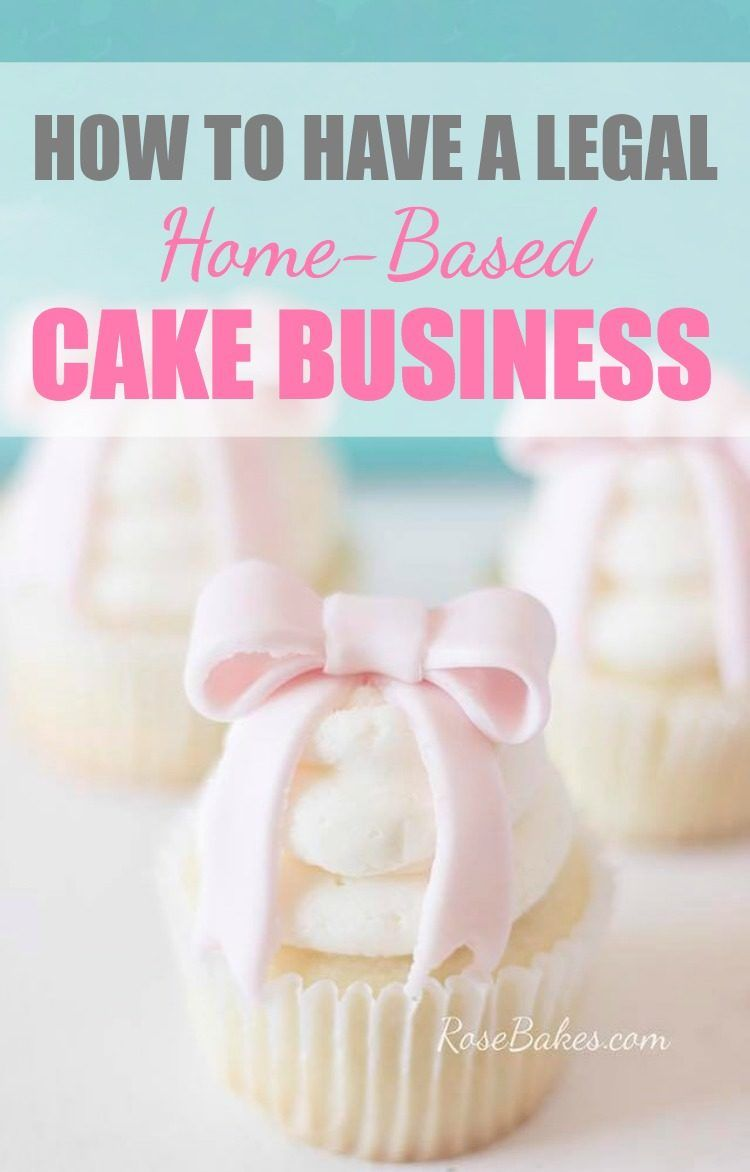 How to have a Legal Home-Based Cake Business | Cake business ...