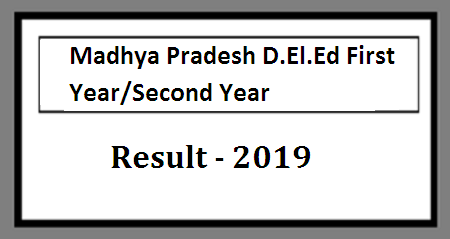 Mp Board D El Ed Result 2019 Mpbse D Ed 1st 2nd Year Results 2019