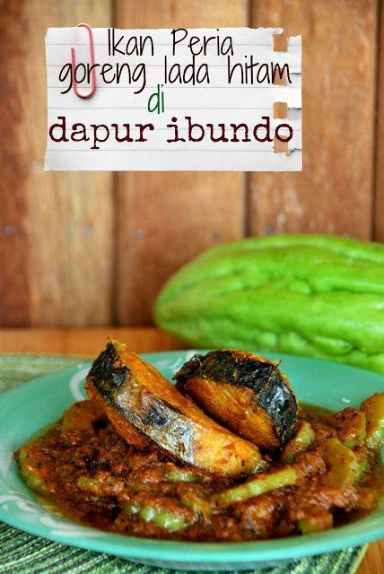 Dapur Ibundo Ikan Dan Peria Goreng Lada Hitam Makanan Ikan Menggoreng