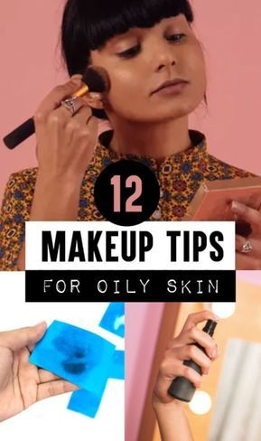 If You Have Oily Skin, Here Are 12 Tips To Make Your Makeup Last All Day Long
