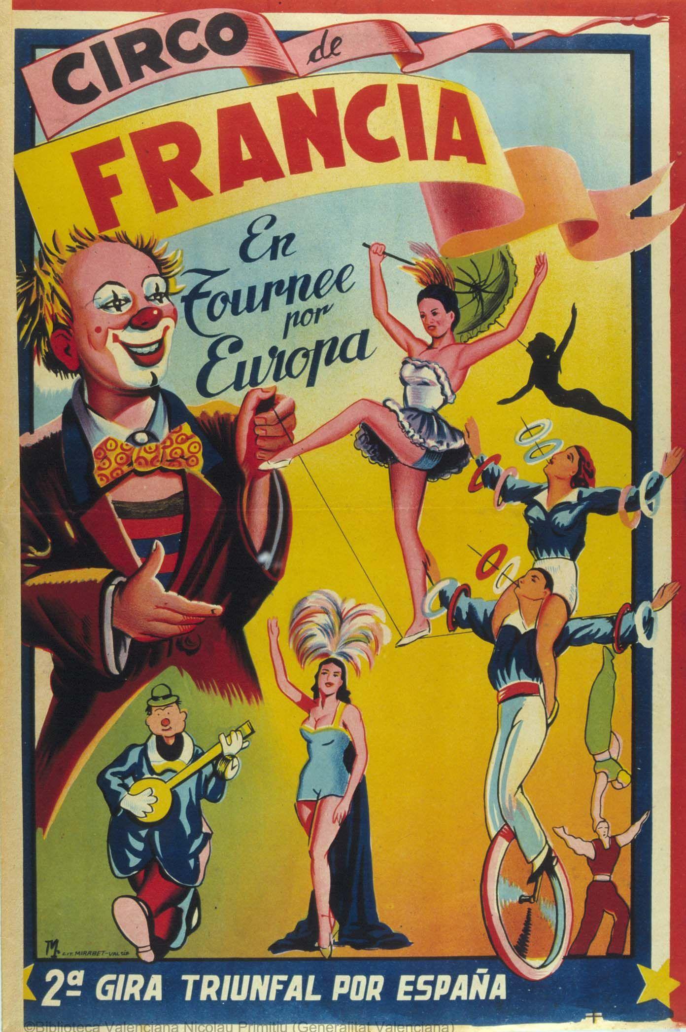 Circo de Francia : En tournee por Europa : 2ª gira triunfal por España. [S.l. : s.n., 1ª mitad del siglo XX] (Valencia : Lit. Mirabet). 1 lám. (cartel) : col. ; 51 x 36 cm