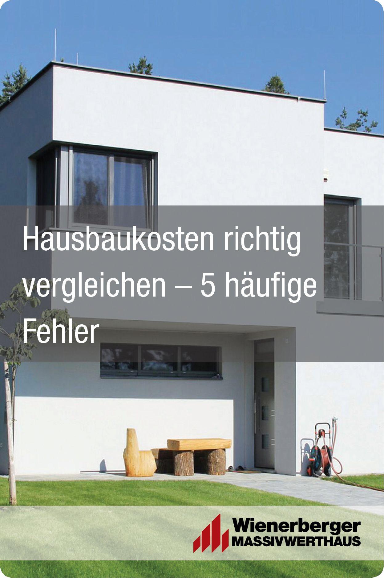 Hausbau Kosten Richtig Vergleichen 5 Haufige Fehler Haus Bauen Hausbau Kosten Haus