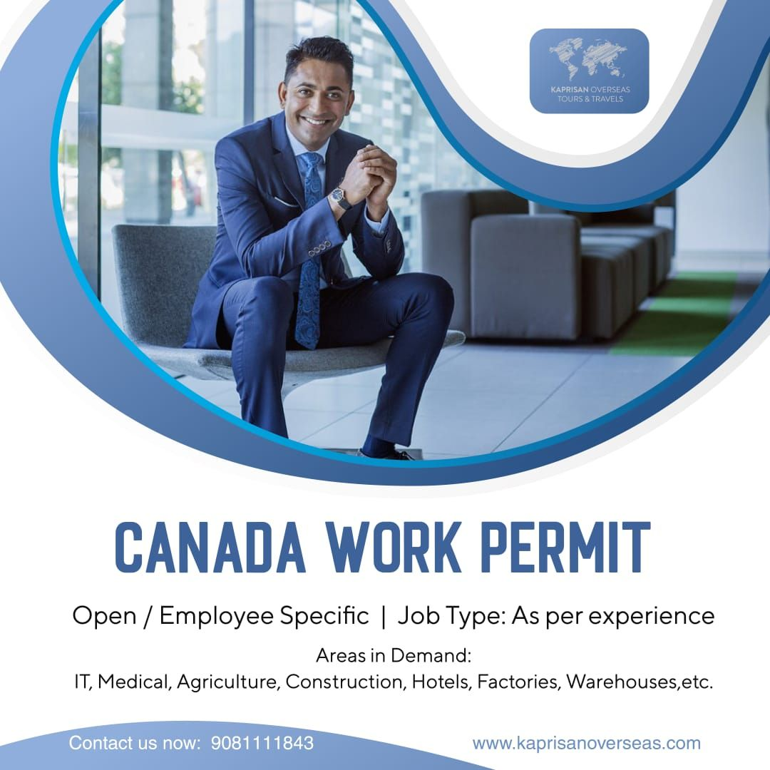 Canada Work Permit Secure and safe process Kaprisan