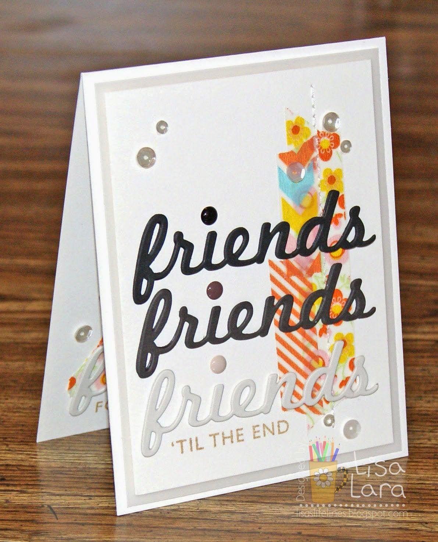 Friends card by Lisa Lara using Papertrey Ink Die and Stamp for Splitcoaststampers Sketch Challenge