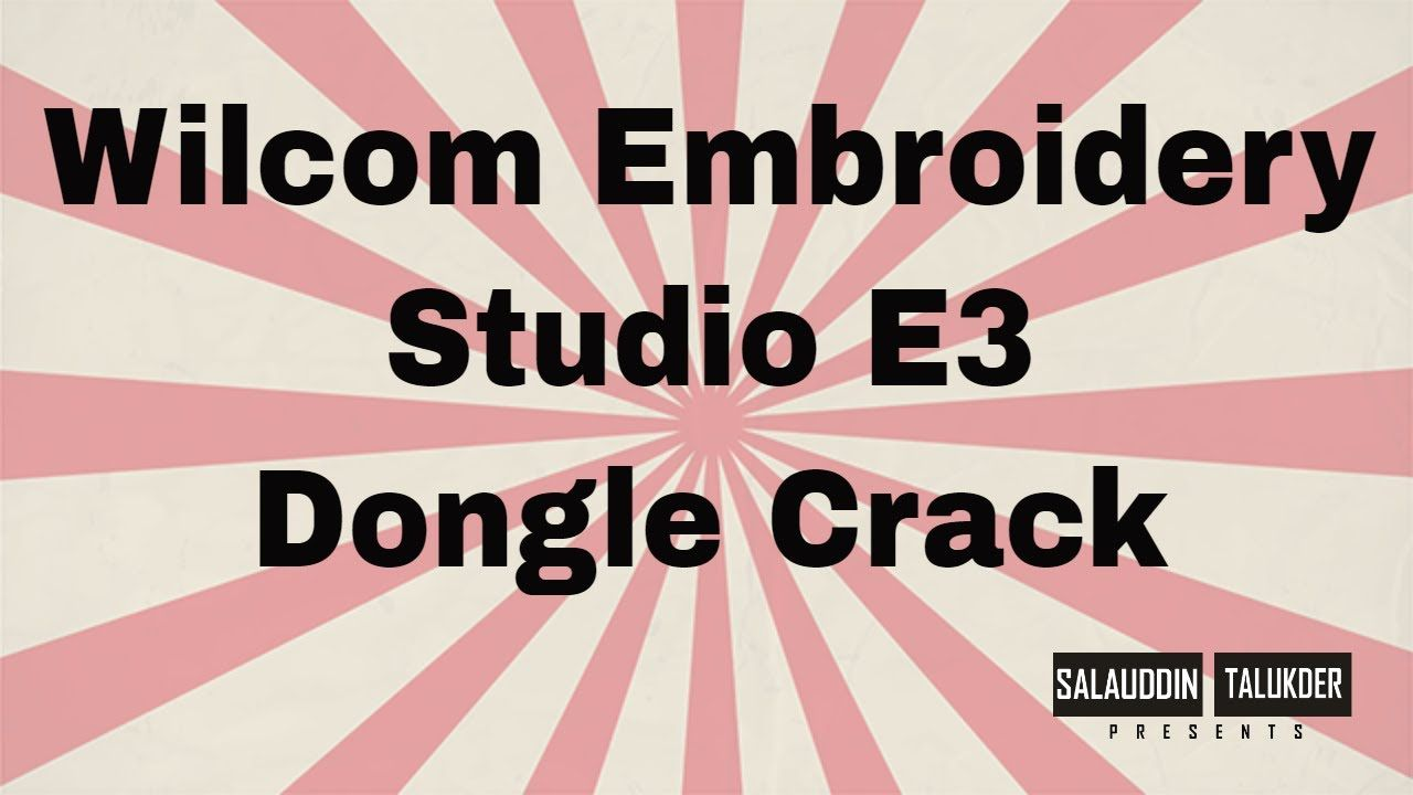 Installing Wilcom Embroidery Studio E3 Dongle Crack