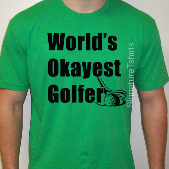 614085588 Worlds Okayest Golfer T-Shirt Funny Golfing Shirt Golf Tee Golf Shirt Funny  Gifts for Dad Family Mens Ladies Womens gag shirt Christmas Gift
