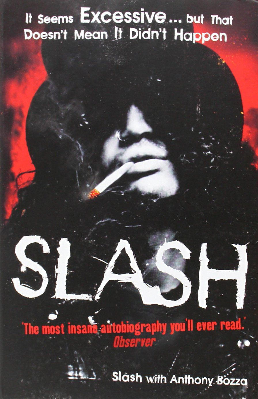 Slash The Autobiography Slash 2008 I Just Finished This One The Other Day But I Forgot To Write It Up On Here I Have To S Autobiography Good Books Slash