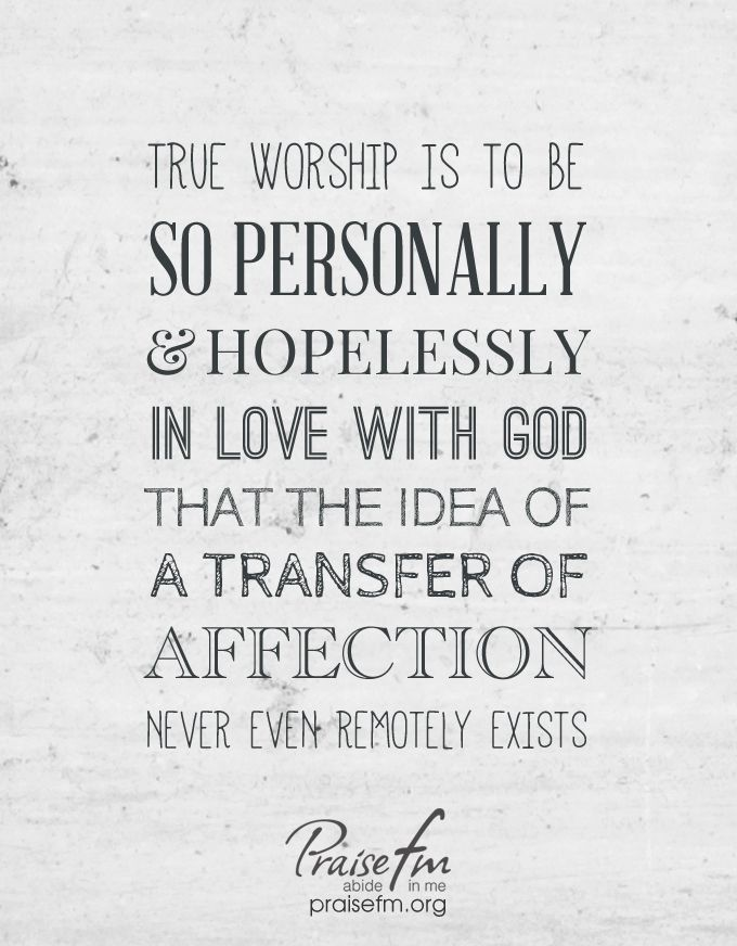 Worship Quotes Let's Fall Hopelessly In Love With God  Worship Quotes 2014 .