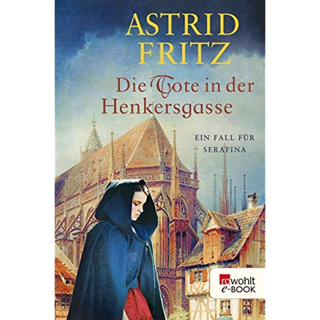 Die Tote In Der Henkersgasse Ein Fall Fur Serafina Buchereibacknang Bucherbestseller Bucherdiemangelesenha Books To Read For Women Best Books To Read Books