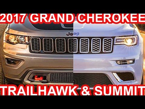 Jeep Grand Cherokee 2017 Trailhawk Summit Jeep Youtube Cool