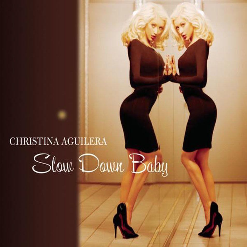 Christina Aguilera Slow Down Baby Single Christina Aguilera Christina Slow Down