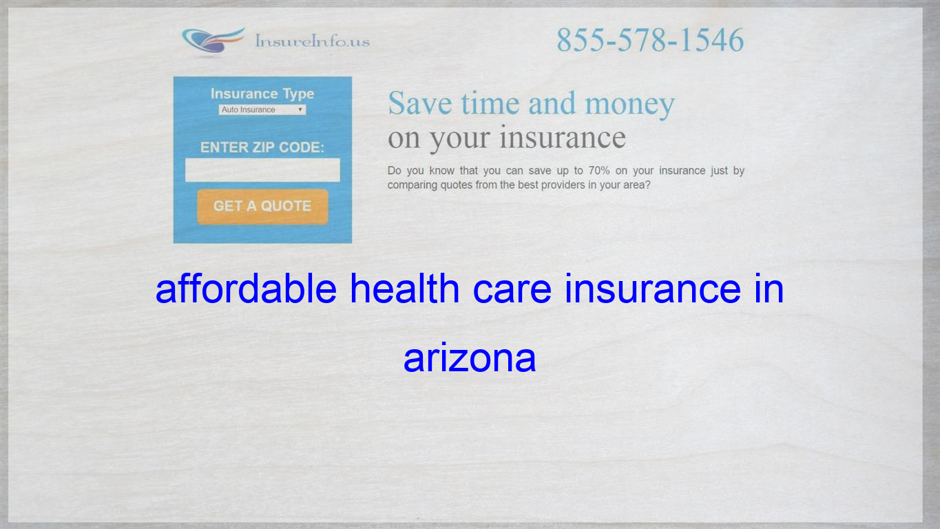 Affordable Health Care Insurance In Arizona Life Insurance