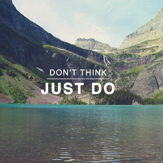 Don T Think Just Do It Quotes