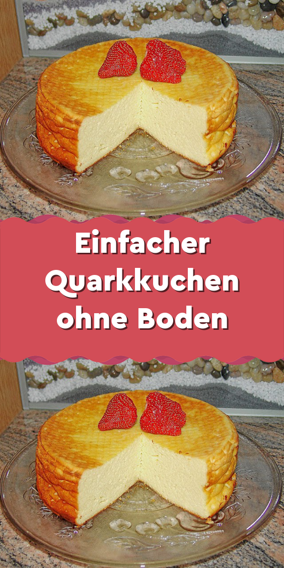 Einfacher Quarkkuchen Ohne Boden Quarkkuchen Ohne Boden Quarkkuchen Kuchen Ohne Backen