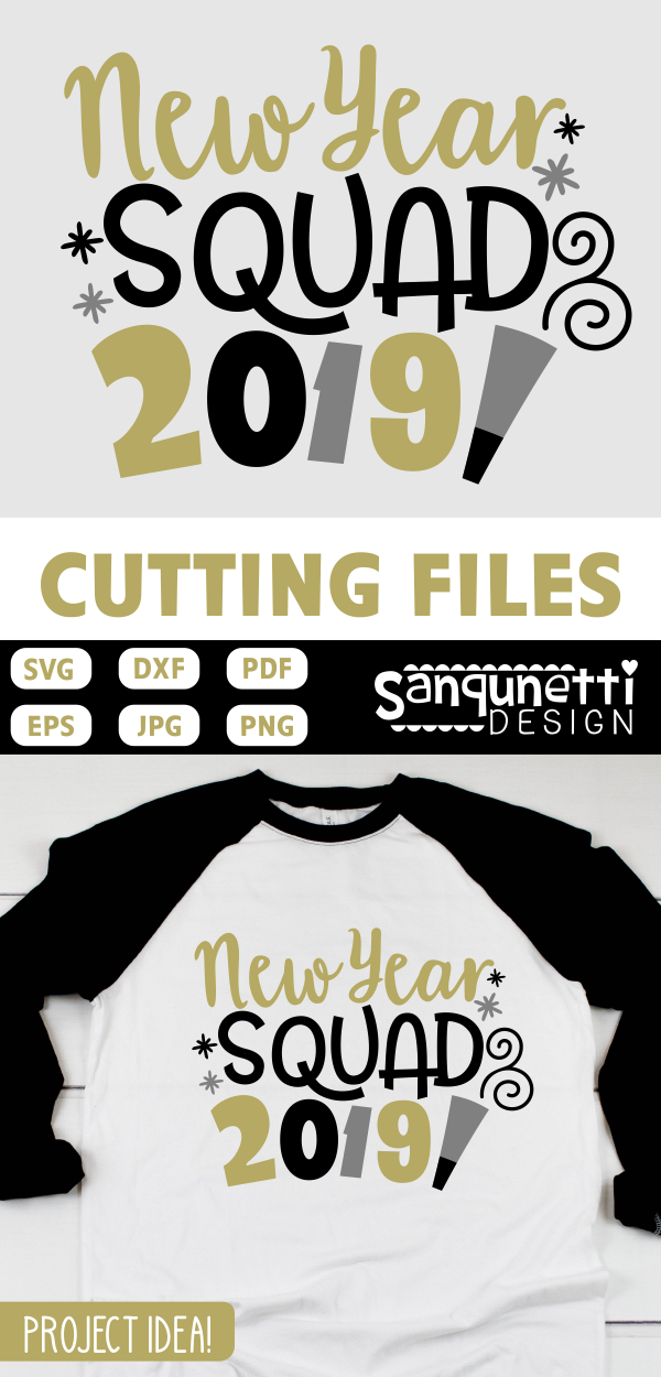 New Year Squad 2019 svg cutting files  Cut them on your