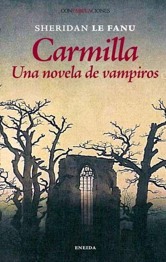 Carmila Una Novel Ade Vampiros Sheridan Le Fanu Uno De Los Maestros Del Horror En La Literatura Fue El Padre Del Cue Carmilla Vampiros Cuentos De Fantasmas