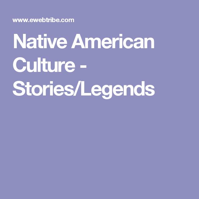 Native American Culture Stories Legends Native American Literature Native American Culture American Literature