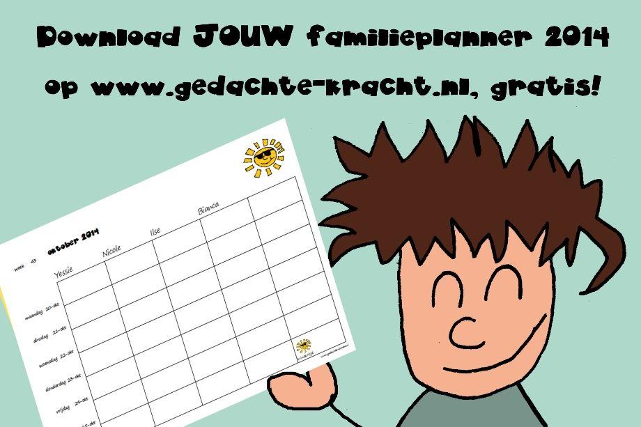 Een gratis familieplanner voor 2014, voor 3, 4 of 5 personen. Download de PDF op http://www.gedachte-kracht.nl/familieplanner.htm