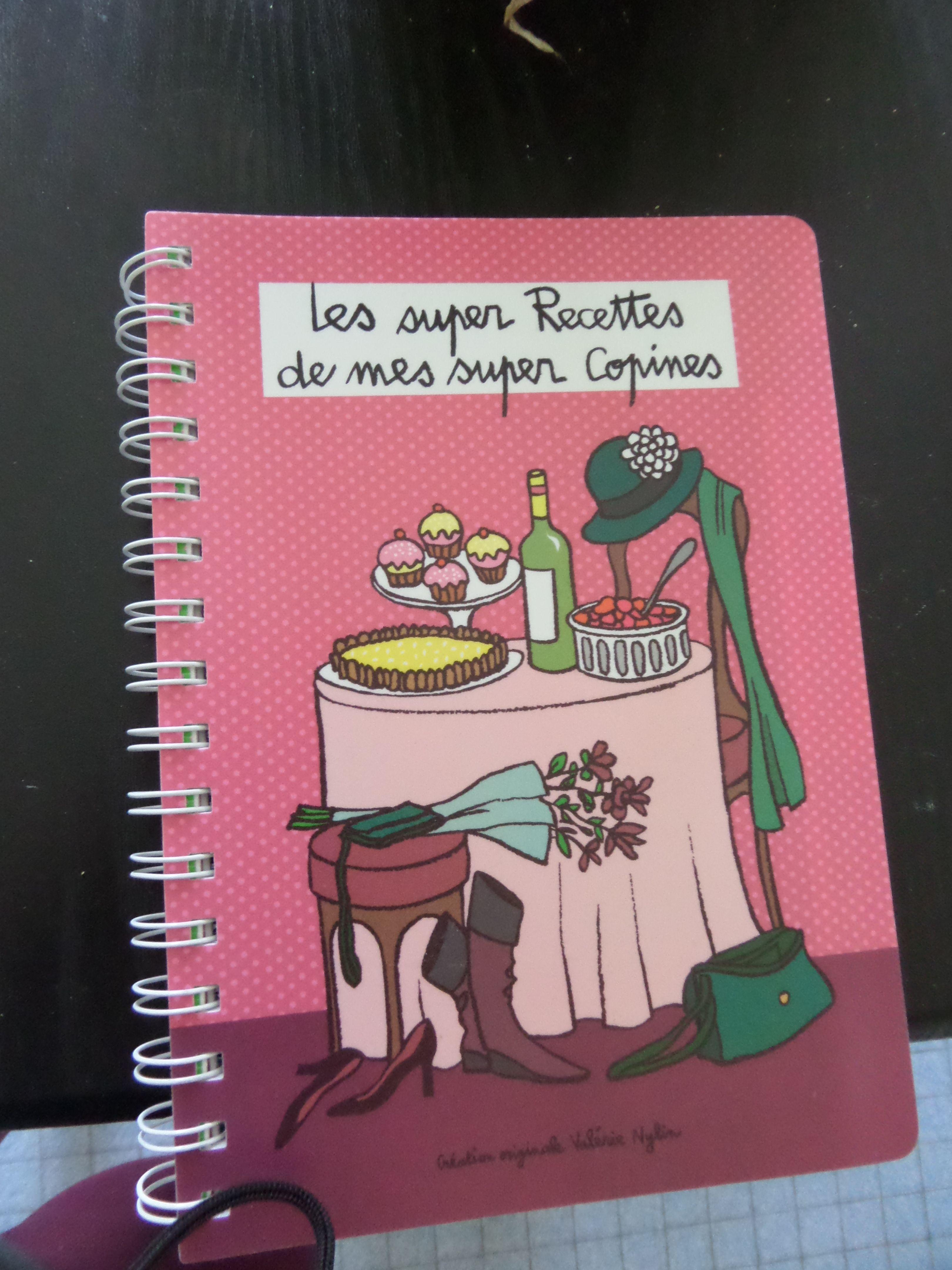 Cahier Les Super Recettes De Mes Super Copines Recette Copines Creations