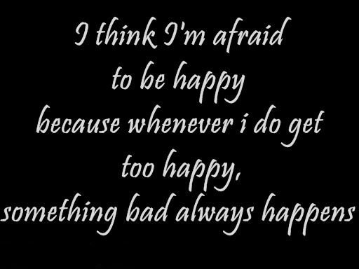 Sad Life Quotes That Make You Cry I Think I M Afraid Sad Quotes