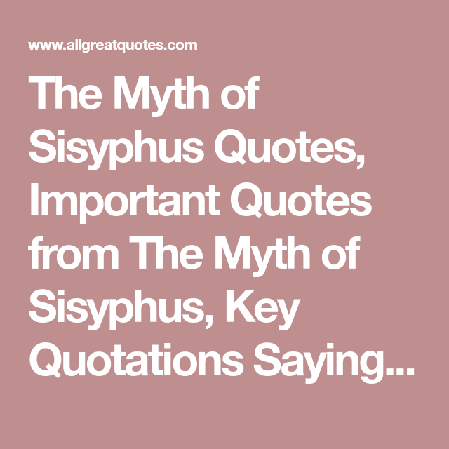 Examples Of Thesis Statements For Essays The Myth Of Sisyphus Quotes Important Quotes From The Myth Of Sisyphus  Key Quotations Sayings From The Albert Camus Essay Argumentative Essay Examples For High School also Written Essay Papers The Myth Of Sisyphus Quotes Important Quotes From The Myth Of  Locavores Synthesis Essay